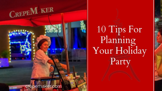 10 tips for planning your holiday party - CrepeMaker